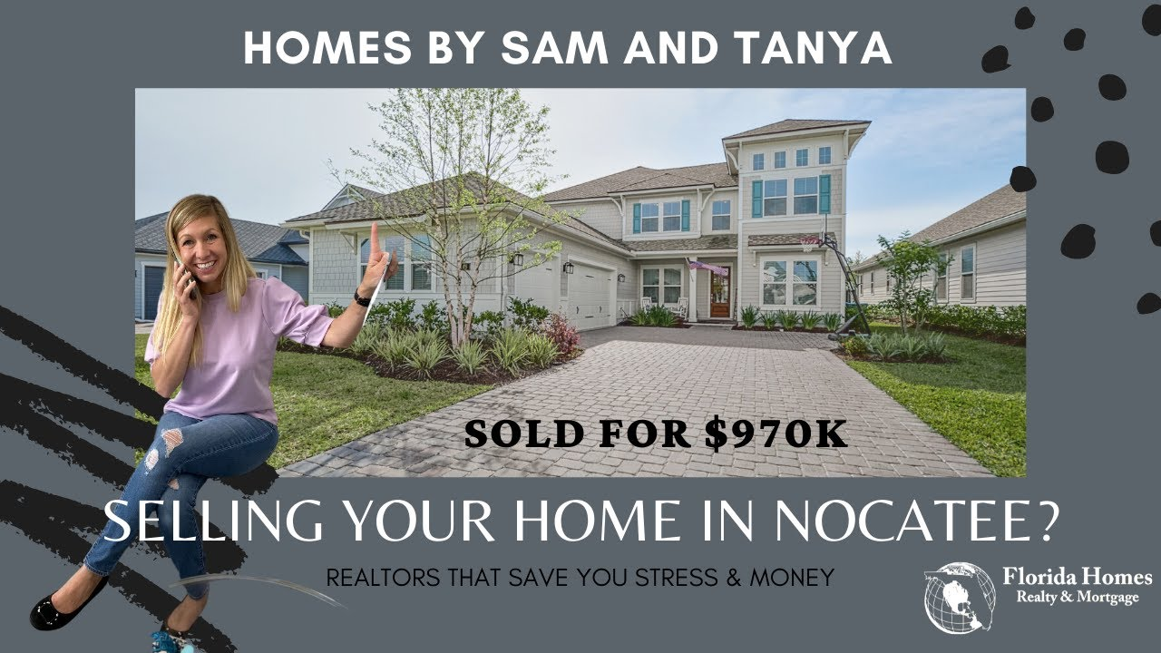 Sell your House in Nocatee | Homes By Sam and Tanya