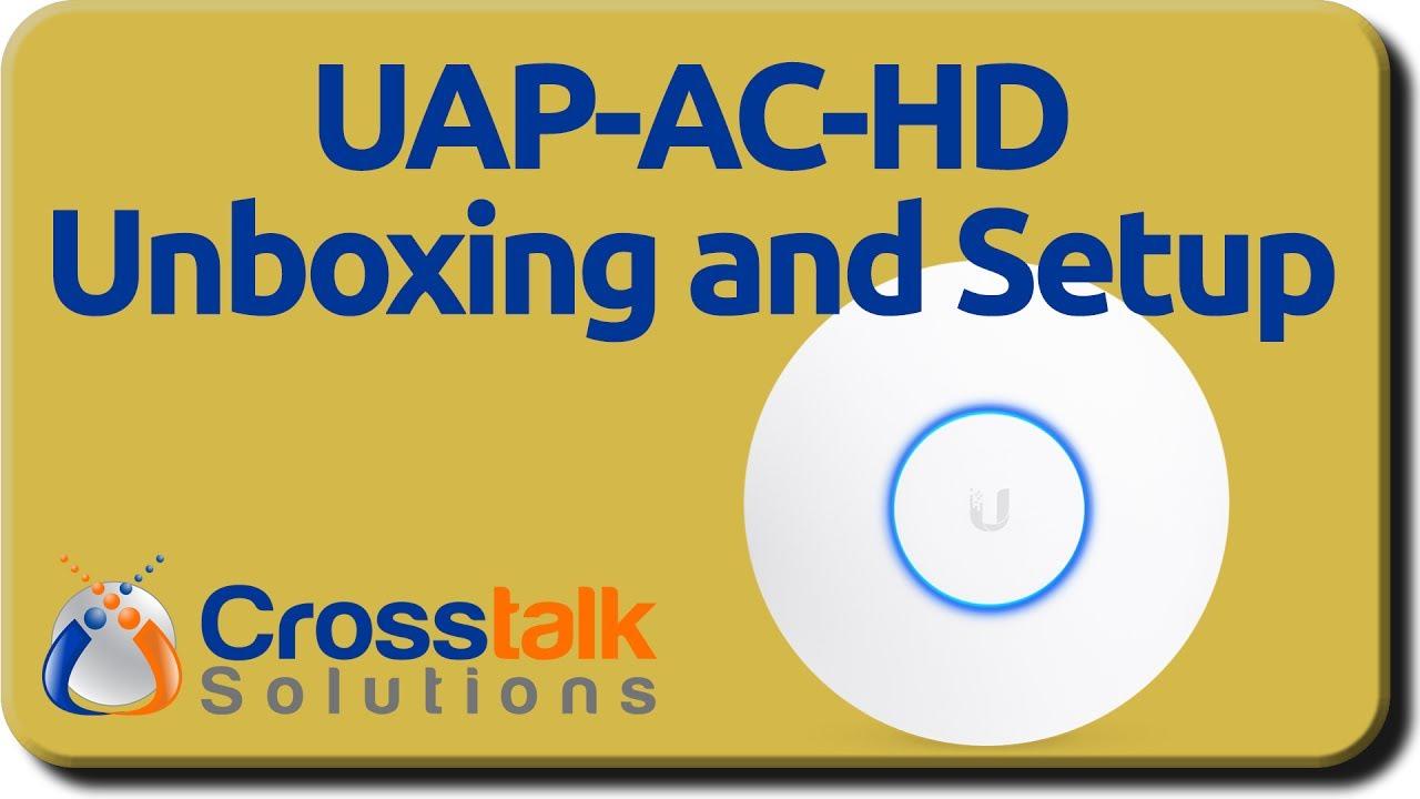UAP-AC-HD Unboxing and Setup - YouTube
