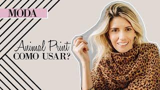 Animal Print - Como Usar