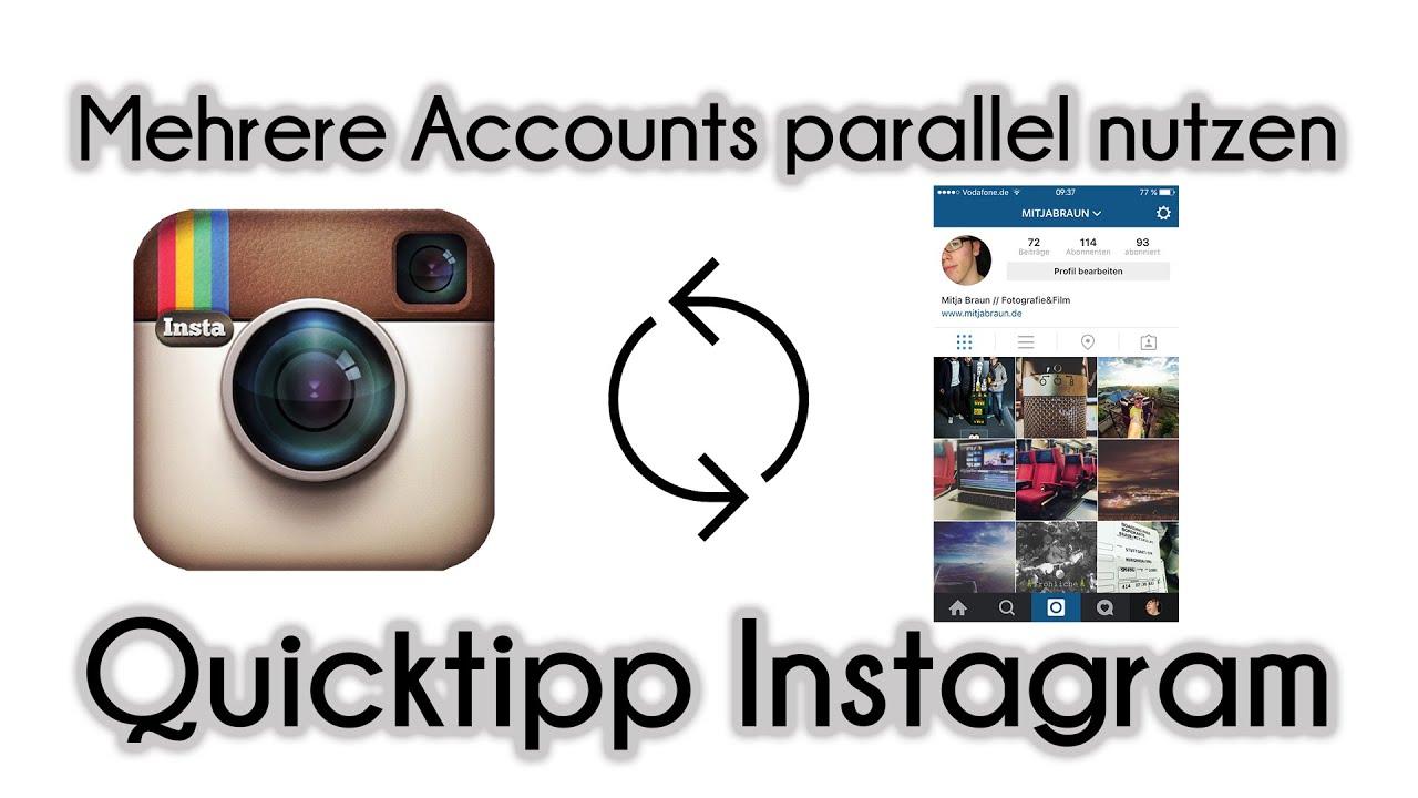 Quicktipp Instagram Und Wie Du Mehrere Accounts Gleichzeitig Benutzen Kannst