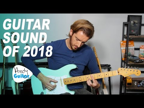 The Guitar Sound Of 2018?