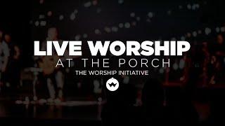 The Porch Worship | Shane & Shane August 7th, 2018