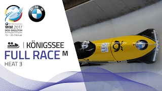 Full Race 2-Man Bobsleigh Heat 3 | KÖnigssee | BMW IBSF World Championships 2017