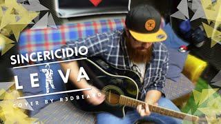 Sincericidio - Leiva │COVER BY R3DBEARD