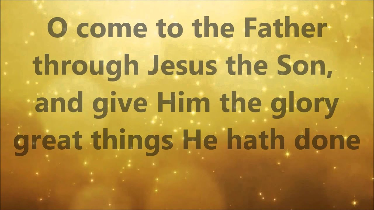 Hymn To God be the glory great things He hath done