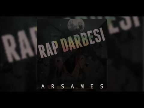 Arsames- Rap Darbesi, 2017 YENİ