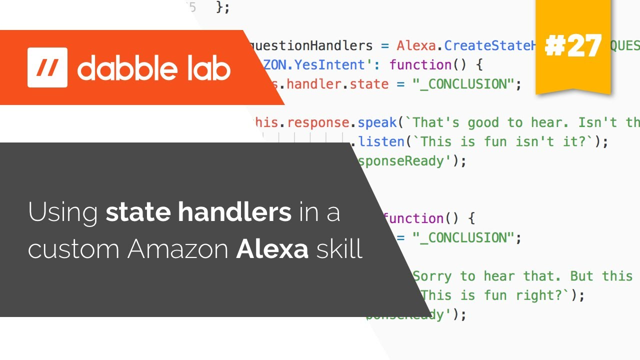 Using state handlers in a custom Alexa skill - Dabble Lab #27
