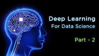 Deep Learning for Data Science Part 2   Deep Learning Tutorial for Beginners   Deep Learning Course