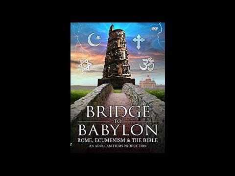 Bridge To Babylon: Rome, Ecumenism & The Bible - A Lamp in the Dark Part III