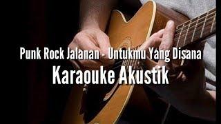 Punk rock jalanan - Untukmu Yang Disana karaoke gitar akustik
