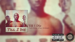 Till I Die Remix By Tech N9ne 2Pac Eminem