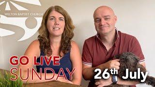 GO LIVE Sunday | Welton Baptist Church | 26th July