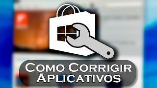 Como Corrigir/Restaurar aplicativos Windows!