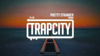 PRISMO - Pretty Stranger