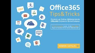 Office365 Tips & Tricks - Skype For Business ile Her Zaman İletişimde Kalın