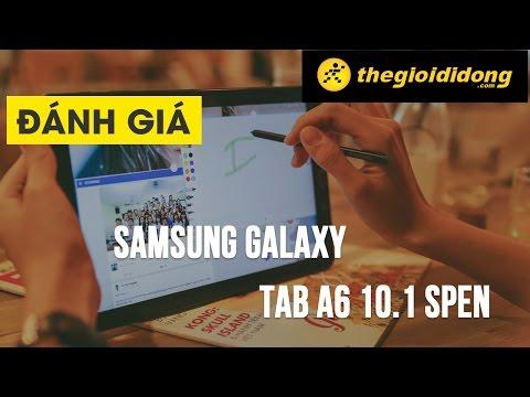 Samsung Galaxy Tab A6 10.1 S Pen - Tablet Tầm Trung Hoàn Hảo