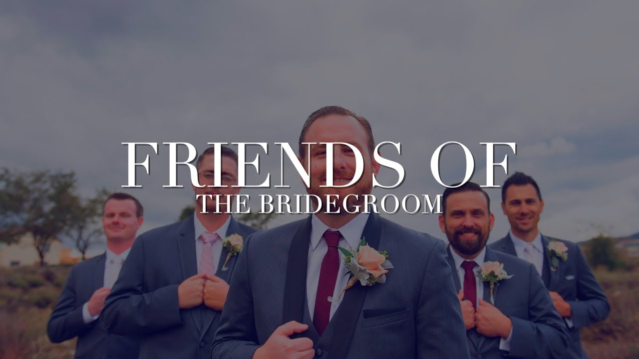 The Friends of the Bride Groom