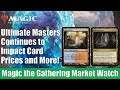 MTG Market Watch: Ultimate Masters Continues to Impact the Card Prices and More