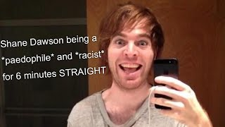 Shane Dawson being a Paedophile and a Racist for 6 minutes STRAIGHT *EXPOSED*