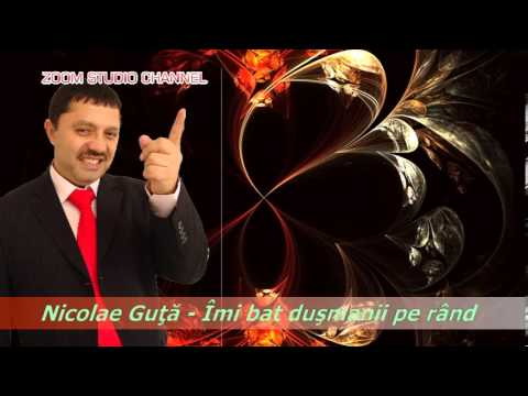 NICOLAE GUTA - IMI BAT DUSMANII PE RAND, ZOOM STUDIO
