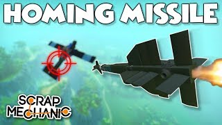 AUTOMATIC EXPLOSIVE HOMING MISSILE! - Scrap Mechanic Creations! - Episode 163