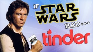 IF STAR WARS HAD TINDER