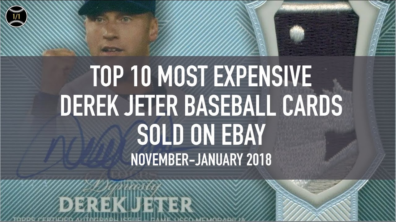 Top 10 Most Expensive Derek Jeter Baseball Cards Sold On Ebay November January 2018