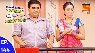Taarak Mehta Ka Ooltah Chashmah - तारक मेहता का उल्टा चशमाह - Episode 144