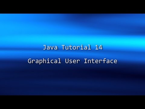 Java Tutorial 14 - Graphical User Interface