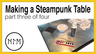 Making A Steam Punk Table Part 3