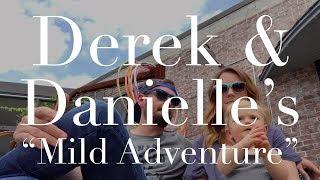 "Video Derek & Danielle's ""Mild Adventure"" download MP3, 3GP, MP4, WEBM, AVI, FLV Januari 2018"