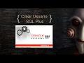 Crear Usuario - SQL Plus - Oracle 11g