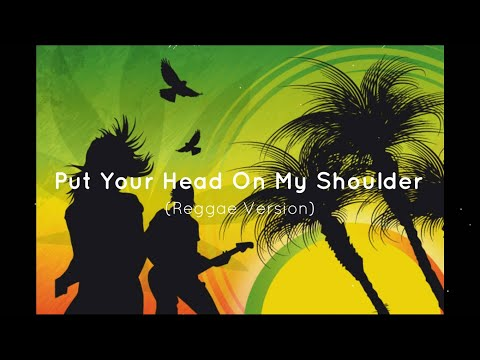 paul-anka---put-your-head-on-my-shoulder-(reggae-version)(lyrics)