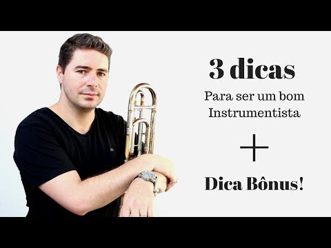 3 Dicas + dica Bônus para ser um Bom Instrumentista!