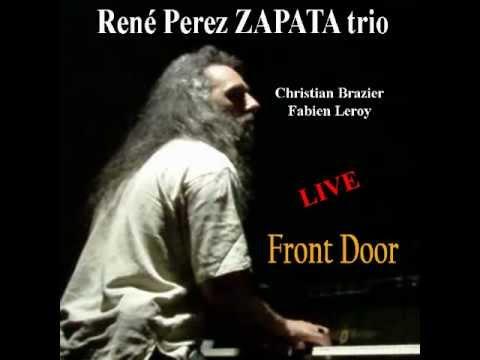 FRONT DOOR (rené perez zapata trio )