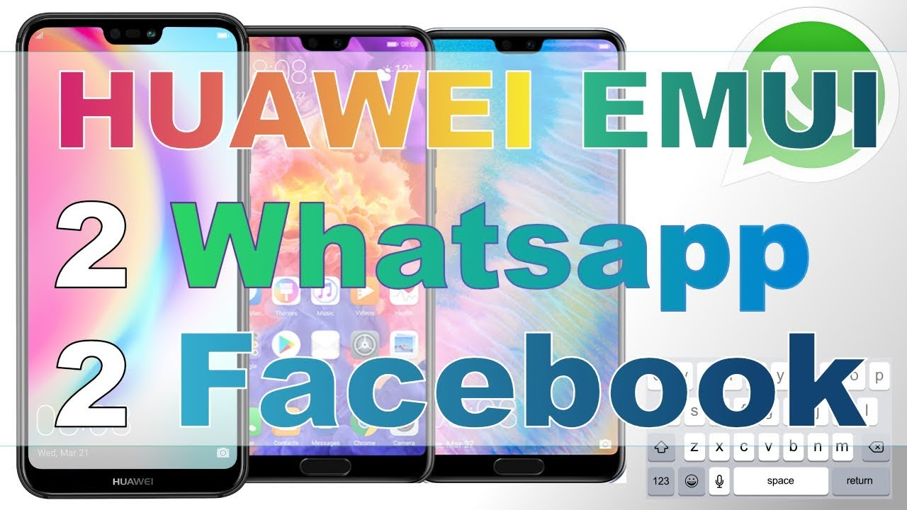How to install two whatsapp on Huawei P20 lite and P20 Pro