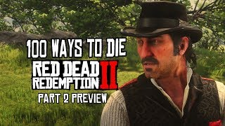 100 Funny Ways to Die: Red Dead Redemption 2 PART 2 PREVIEW