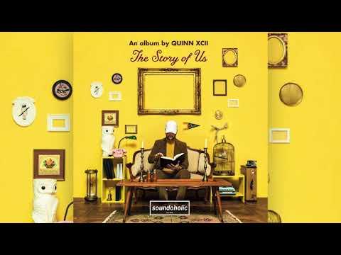 🍦 Quinn XCII - The Story Of Us [Full Album]