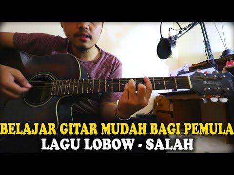 Belajar Gitar Mudah Bagi Pemula - Lagu Lobow - SALAH