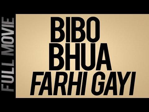 Bibo Bhua Farhi Gayi - Full Movie