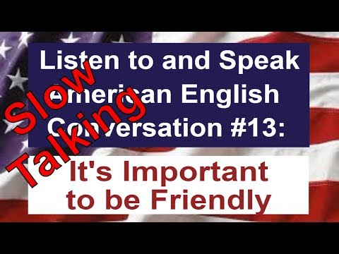 Learn American English - Listen to and Speak American English Conversation #13
