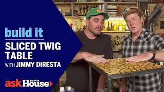 Sliced Twig Table with Jimmy DiResta | Build It | Ask This Old House