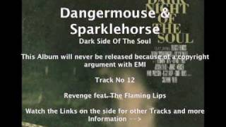 Dangermouse & Sparklehorse feat. The Flaming Lips - Revenge