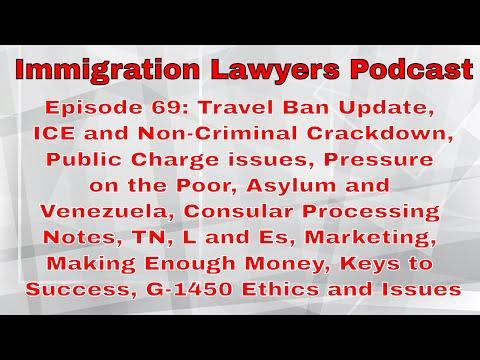 [69] Travel Ban, ICE, Public Charge, Pressure, Venezuela, Consulates, Marketing, Money and Success