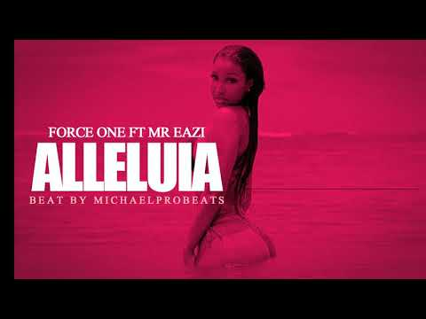 Force One Ft Mr Eazi - Alleluia Free beat Prod By Michael Probeats