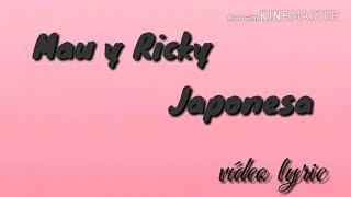 Mau y Ricky Japonesa lyric