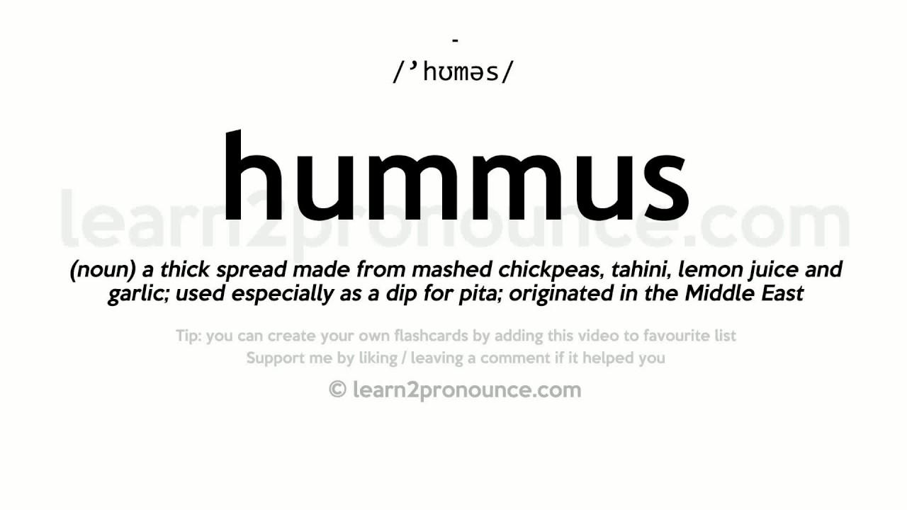 Hummus pronunciation and definition