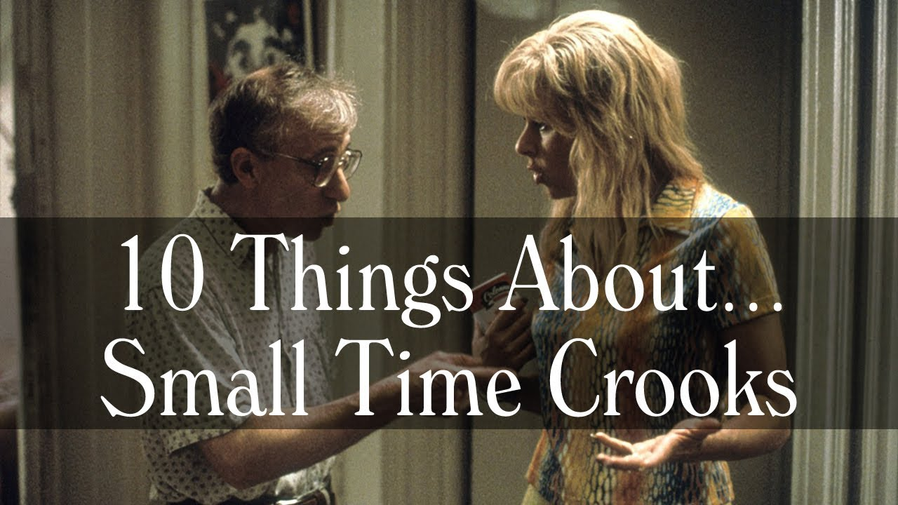Download 10 Things About Small Time Crooks - Woody Allen