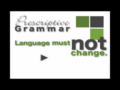Prescriptive vs. Descriptive Grammar