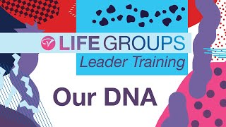 The DNA of a Life Group  |  Leader Training, March 2021